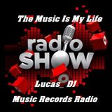 04 Radio Show - The Music Is My Life - Lucas_DJ