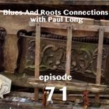 Blues And Roots Connections, with Paul Long: episode 71