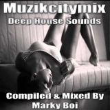Marky Boi - Muzikcitymix Deep House Sounds
