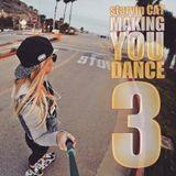 Making You Dance 3