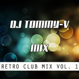 DJ Tommy-V's Retro Club Mix Vol. 1