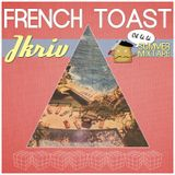 French Toast Exclusive Mixtape by JKriv