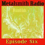 Metalsmith Radio - Episode Six