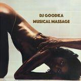 """DJ Goodka """"Musical Massage"""""""