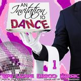 Invitation To Dance Disco Mix Vol 1 by DeeJayJose