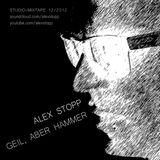 Alex Stopp - Geil, Aber Hammer (Mixtape 2012)