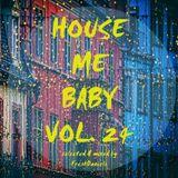 House Me Baby Vol24