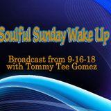 Soulful Sunday Wake Up 9-16-18 Broadcast