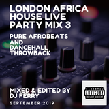LONDON AFRICA HOUSE LIVE PARTY MIX 3 - DJ FERRY NIHAL