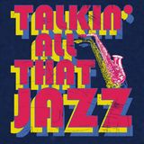 Enjoy and Be Educated #1304: Talkin' All That Jazz