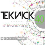 #Teknick presents #Teknicolor 40
