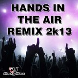 DJ MarkyMarc - Hands In The Air Remix 2k13