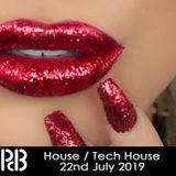 House / Tech House 22nd July 2019