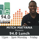 94.0 Lunch, Mitch Matyana has a chat with Hope Maimane (Part 2)