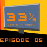 33 1/3 Cents A Pound New Episode 05 - Jan 30, 2013