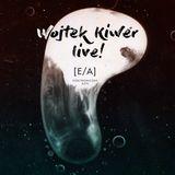E/A podcast # 9 Wojtek Kiwer live !