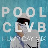 HUMP DAY MIX: Poolclvb Guest Mix [exclusive]
