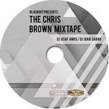 Blackout present: The Chris Brown mixtape by DJ Asaf Amos & DJ Idan Sabag
