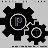 PORTAL DO TEMPO | #59 | 01.02.2018 | As Escolhas de ...