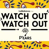 P'ears - Watch Out Watch Out #1- November 17