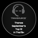 Thanos September's Top 12 Traxsource Chart 2015 In The Mix