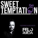 Sweet Temptation Radio Show by Mirelle Noveron #27 - Guest Mix From Felo Rueda