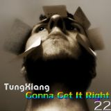 TungXiang_Mix22_ Gonna Get It Right