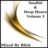 Soulful & Deep House Volume 3 - Mixed By Blick