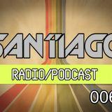 Santiago - Radio Podcast 006