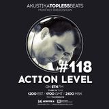 Action Level - Akustika Topless Beats 118 - January 2018