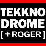 Tekkno-Drome Show