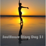 SoulHouse Diary Day 31