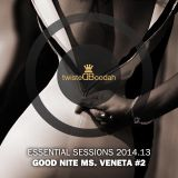 Good Nite Ms. Veneta #2 – TB Essential Session 2014.13