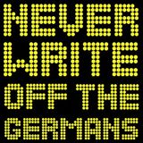 NEVER WRITE OFF THE GERMANS - RETURNS!