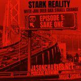 STARK REALITY WITH JIM DIER AKA SMALL CHANGE EPISODE 2 THE SAKE ONE 2019 MUSIC SAMPLER