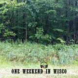 One Weekend In Wisco