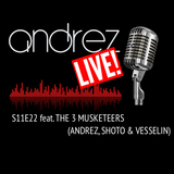 NEW EPIZODE - Andrez LIVE! S11E22 feat. The 3 Musketeers (Andrez, Shoto & Vesselin)