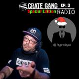 Crate Gang Radio Ep. 3 - DJ Hypnotyza (Special Christmas Edition)
