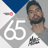 Supreme Radio  Episode 65 - Miles Medina
