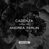 Cadenza Podcast | 086 - Andrea Ferlin (Source)