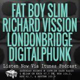 Episode 1-26-18 Ft: Fat Boy Slim, Richard Vission, LondonBridge, & DigitalPhunk