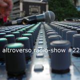 ALTROVERSO RADIO-SHOW #22