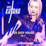 NATALY KATANA - All Nigth For Deep House vol 2