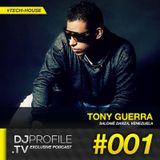 DjProfile.TV Exclusive Podcast 001 - Tony Guerra (VE)