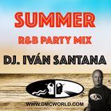 SUMMER R&B PARTY MIX ( MIXED BY DJ. IVÁN SANTANA ) 95-100 BPM