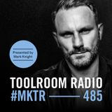 Toolroom Radio EP485 - Presented by Mark Knight