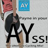 Payne in your AYss! The Ultimate Cycling Mix 2018