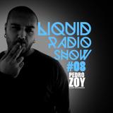 Liquid Radio Show: Episode #08 - PEDRO ZOY