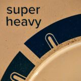 Super Heavy pt. one