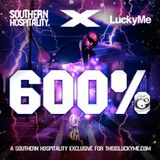 Southern Hospitality & LuckyMe Present: 600%
